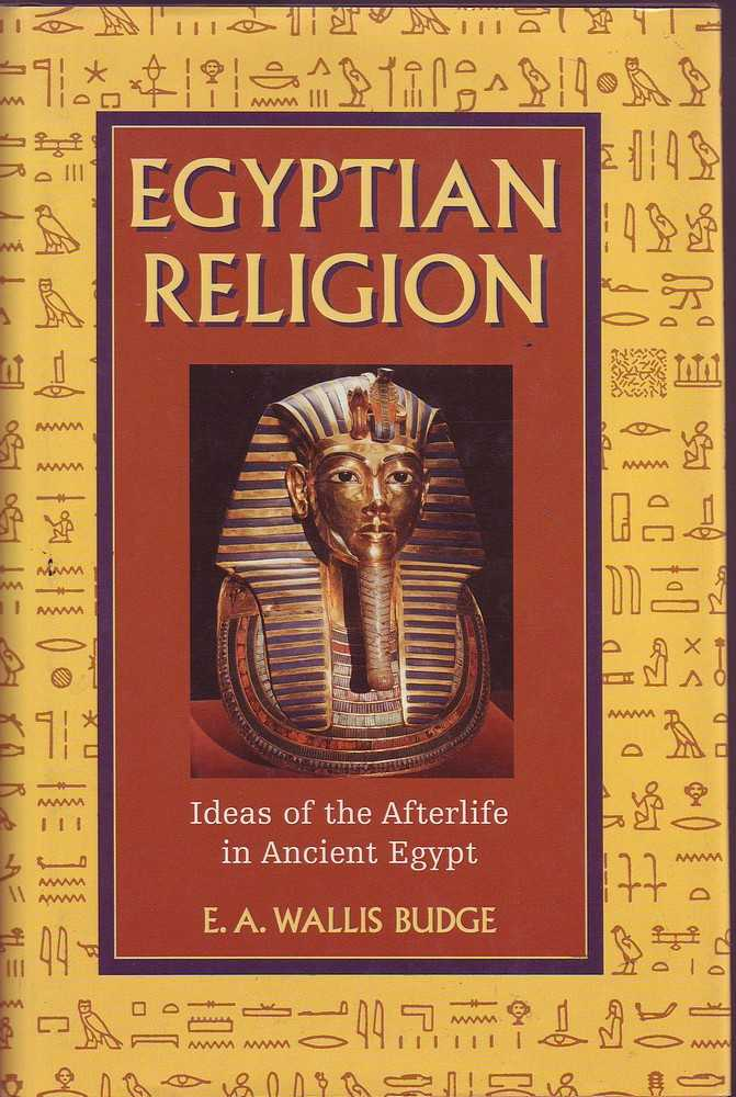 ancient egypts religion and literature on the afterlife The spells were able to be more individualized and allowed all members of egyptian society to have the opportunity to reach the eternal resting place the development of underworld literature reflects the changing socio-political values in egypt over time, and this functionalist approach sheds light on the democratization of egyptian funerary rites.