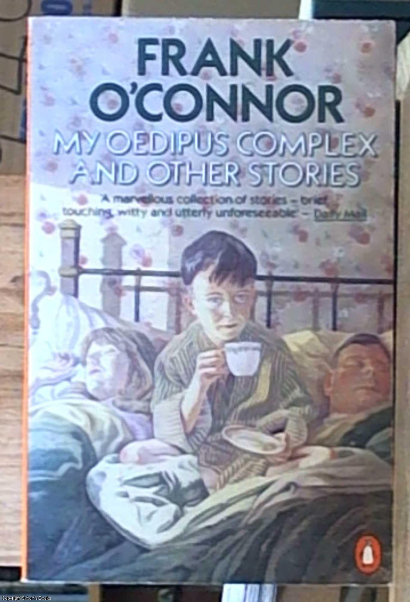 my oedipus complex frank o connor point view essay include Frank o'connor had two names and lived a life of many facets yet everything he did, however unexpected or even contradictory it might seem, was informed by the same single-minded and passionate integrity.