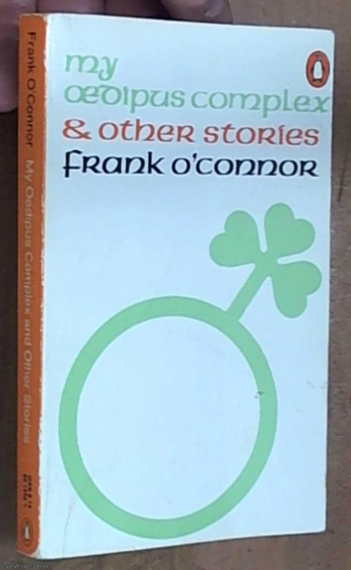 frank o conor oedipus complex Free overcoming adversity papers, essays antigone and oedipus by sophocles overcoming fear in frank o'connor's first confession.