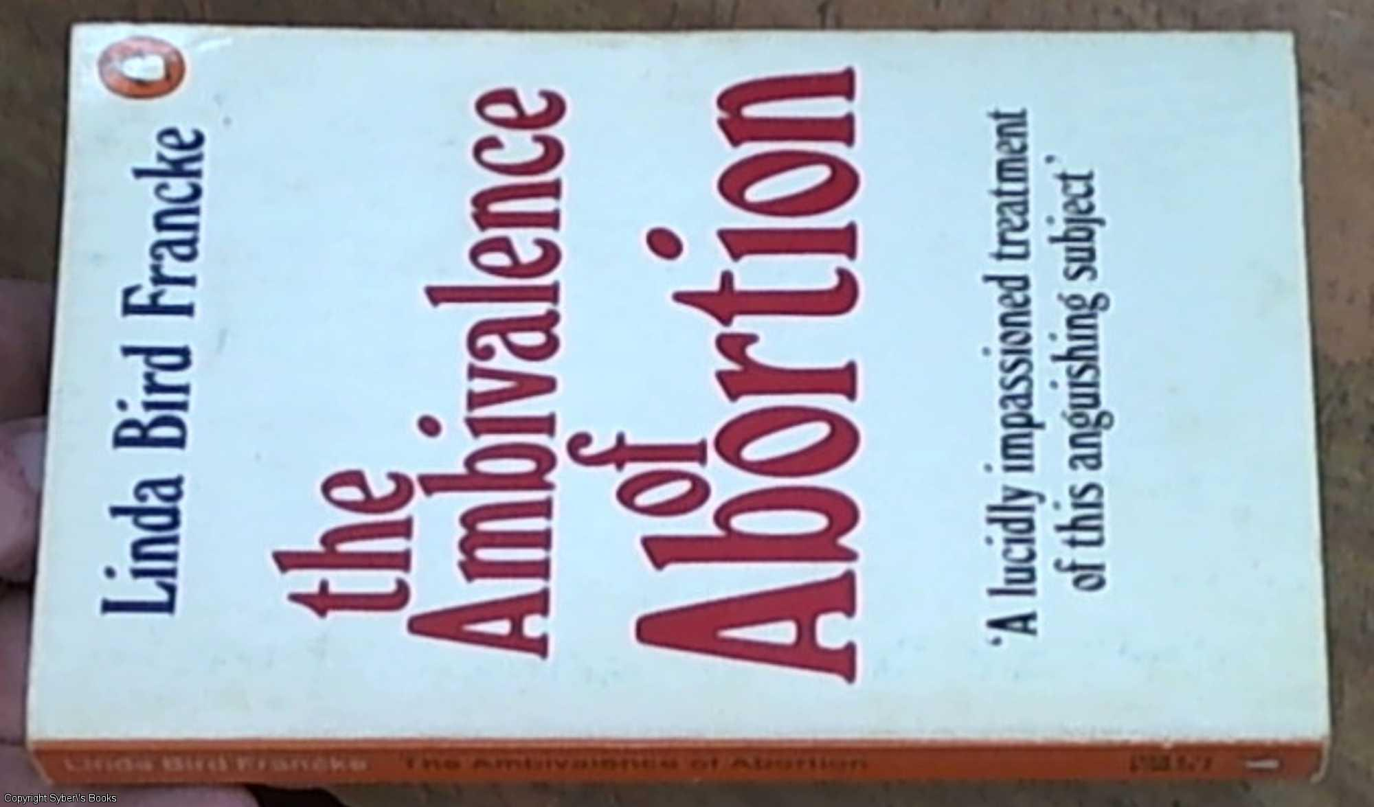 an analysis of the ambivalence of abortion by linda bird francke