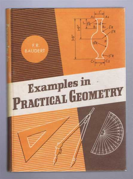 Examples in Practical Geometry with Calculated Answers, F R Baudert