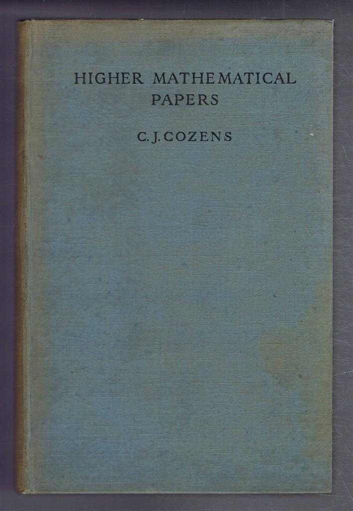 Higher Mathematical Papers, C J Cozens