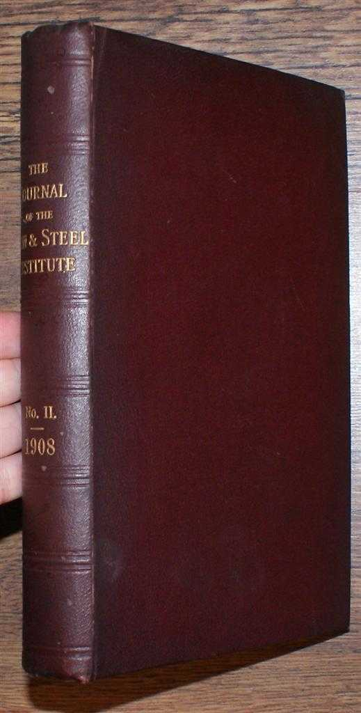 The Journal of the Iron & Steel Institute Vol LXXVII (78): No. II, 1908, Bennett H Brough (ed); Edward Hess etc.