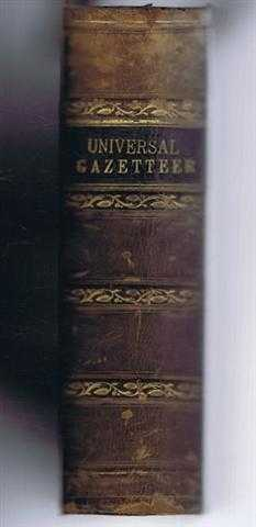 The Universal Gazetteer or Dictionary of Descriptive and Physical Geography, compiled from the Most Recent Authorities, Illustrate by Numerous Engravngs, James Bryce (later Viscount Bryce)