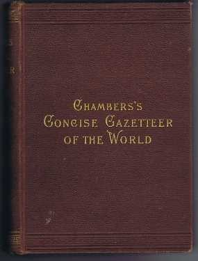 Chambers's Concise Gazetteer of the World, Topographical, Statistical, Historical, Chambers