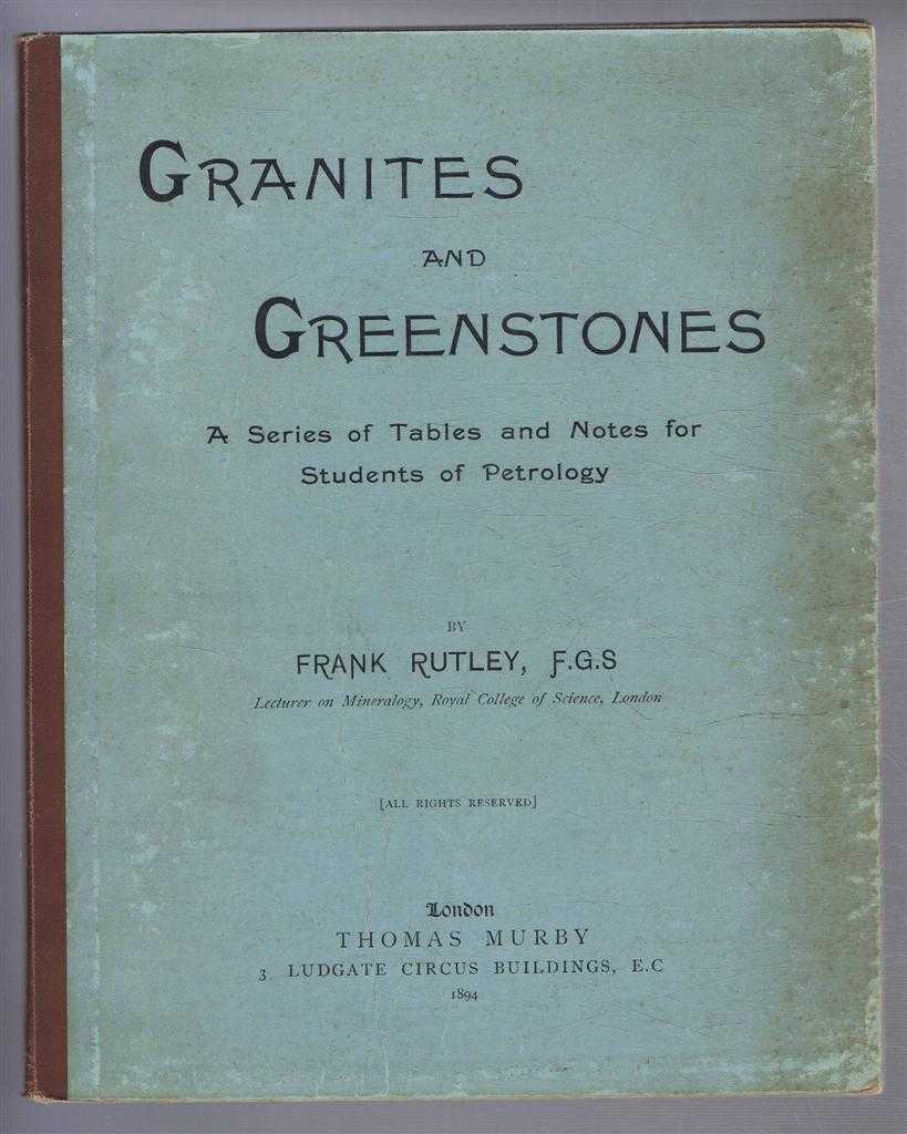 Image for Granites and Greenstones, A Series of Tables and Notes for Students of Petrology