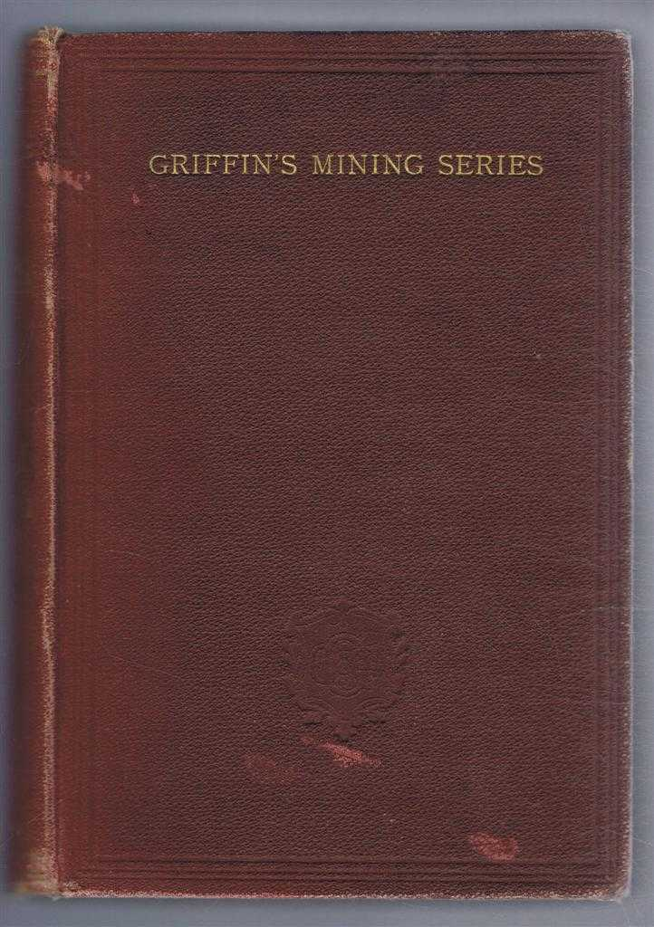A Treatise Of Mine-Surveying (Griffin's Mining Series), Bennett H Brough