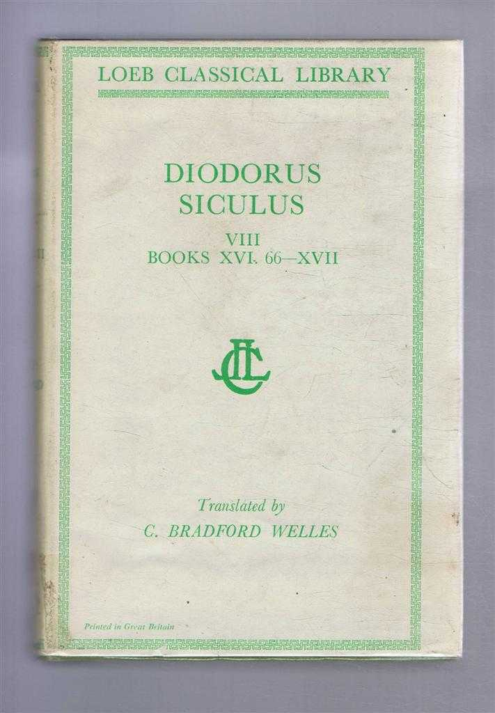 Image for Diodorus Siculus - Diodorus of Sicily, with an English Translation by C Bradford Welles in Twelve Volumes. Volume VIII only - Books XVI, 66 - XVII