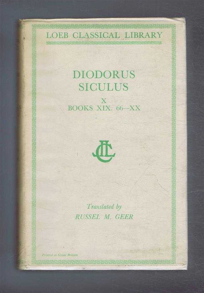Image for Diodorus Siculus - Diodorus of Sicily, with an English Translation by Russel M Geer in Twelve Volumes. Volume X only - Books XIX, 66-110 & XX
