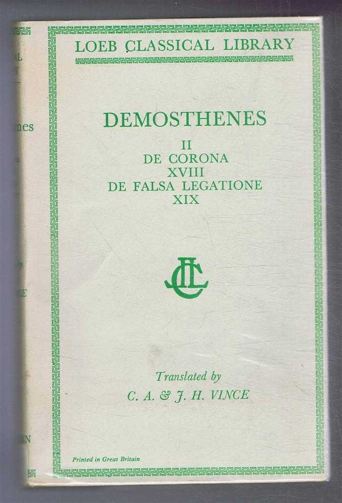 Image for Demosthenes: Vol. II De Corona and De Falsa Legatione XVIII, XIX, with an English translation by C A & J H Vince