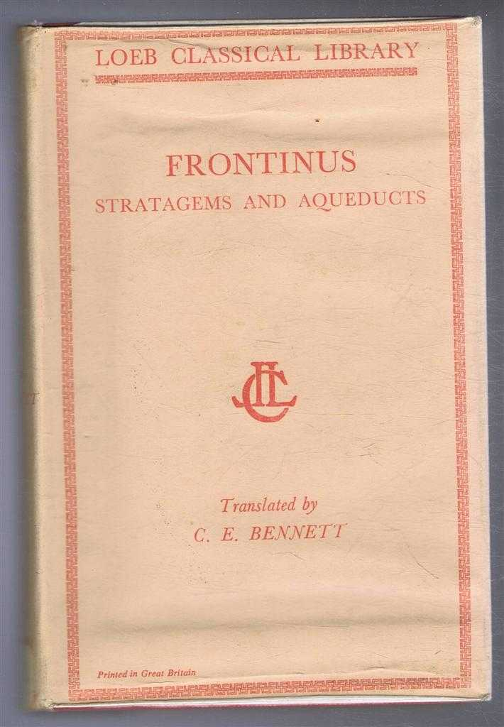 Frontinus. The Stratagems and the Aqueducts of Rome. With an English Translation by Charles E Bennett, Frontinus. Translated by Charles E Bennett. Clemens Herschel; Mary B McElwain (ed)