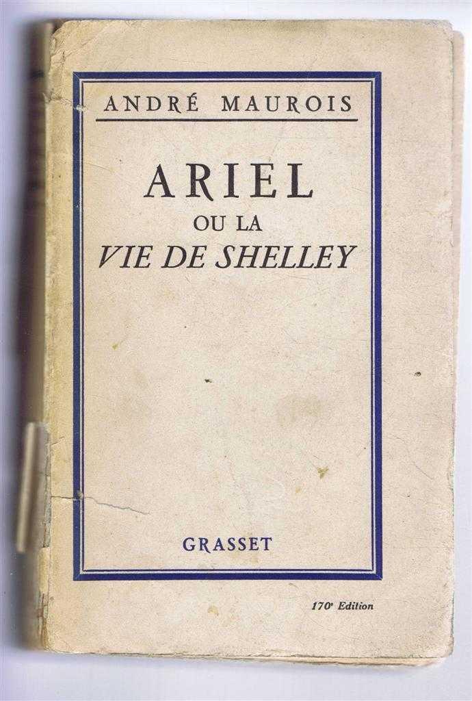 Ariel Ou La Vie de Shelley, Andre Maurois