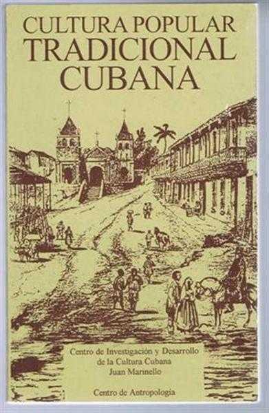 Cultura Popular Tradicional Cubana, Centro de Investigacion y Desarrollo de la Cultura Juan Marinello, Introduccion - Dr Juan A Alvarado Ramos