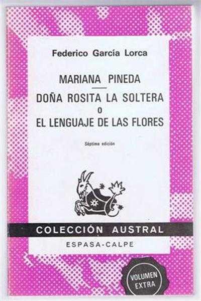 Mariana Pineda, Dona Rosita La Soltera o El Lenguaje de las Flores, Federico Garcia Lorca