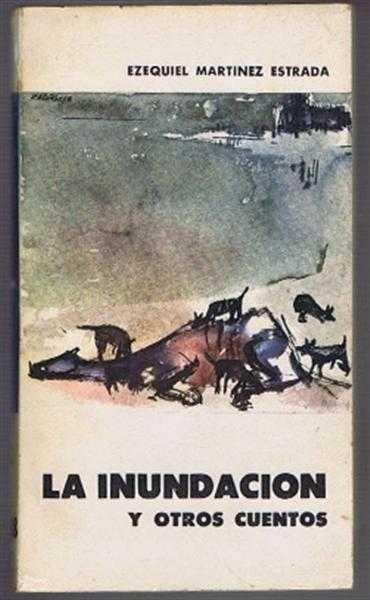 La Inundacion Y Otros Cuentos, Ezequiel Martinez Estrada