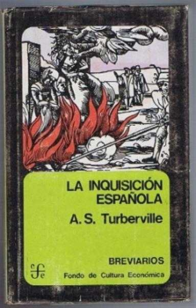 La Inquisicion Espanola (originally titled The Spanish Inquisition, A S Turberville, translated by Javier Malagon y Helena Perena