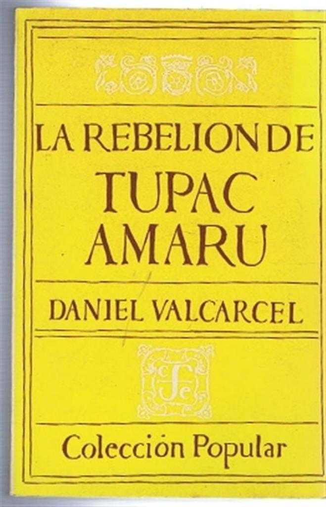 La Rebelion de Tupac Amaru, Daniel Valcarcel