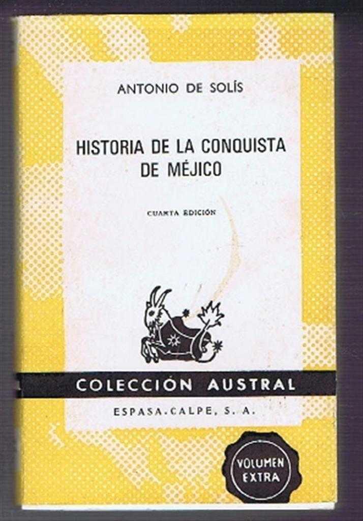 Historia de la Conquista de Mejico, Antonio de Solis
