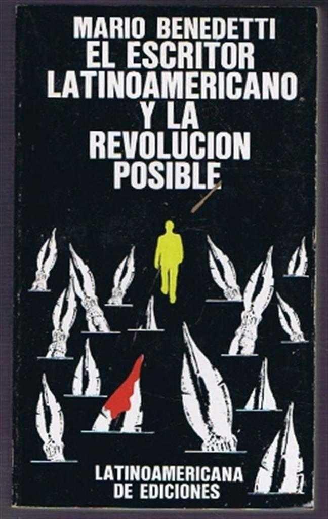 El Escritor Latinoamericano y la Revolucion Posible, Mario Benedetti