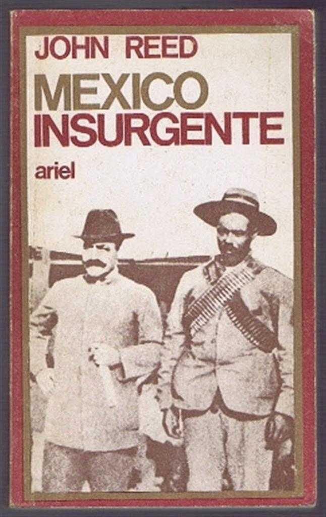 Mexico Insurgente, John Reed