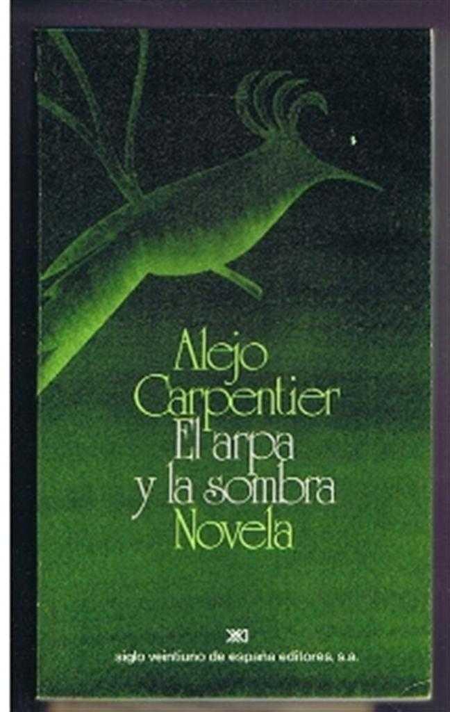 El arpa y la sombra, Alejo Carpentier