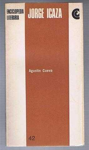 Jorge Icaza. Enciclopedia Literaria 42, Esoana e Hispanomericana, Agustin Cueva
