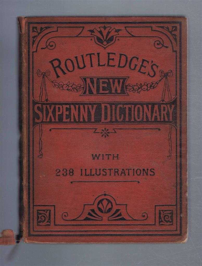 Routledge's Illustrated Dictionary (or Routledge's New Sixpenny Dictionary), James Henry Murray