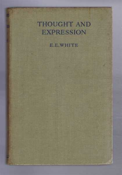 Thought and Expression, Ernest E White