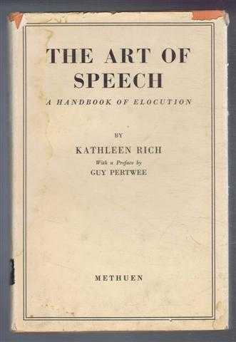 The Art of Speech, A Handbook of Elecution, Kathleen Rich; with a preface by Guy Pertwee
