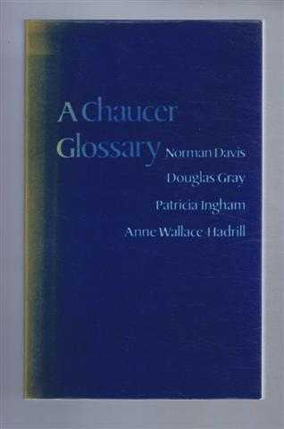 A Chaucer Glossary, Norman Davis, Douglas Gray, Patricia Ingham, Anne Wallace Hadrill