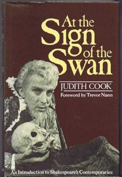 At the Sign of the Swan, An Introduction to Shakespeare's Contemporaries, Judith Nunn, foreword by Trevor Nunn