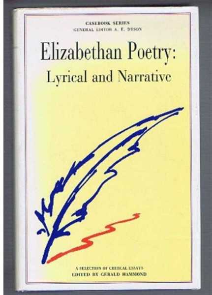 Elizabethan Poetry, Lyrical and Narrative: A Casebook, Hammond, Gerald