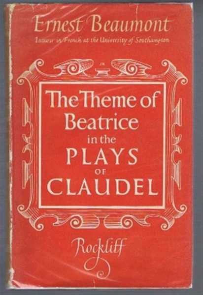 The Theme of Beatrice in the Plays of Claudel, Ernest Beaumont