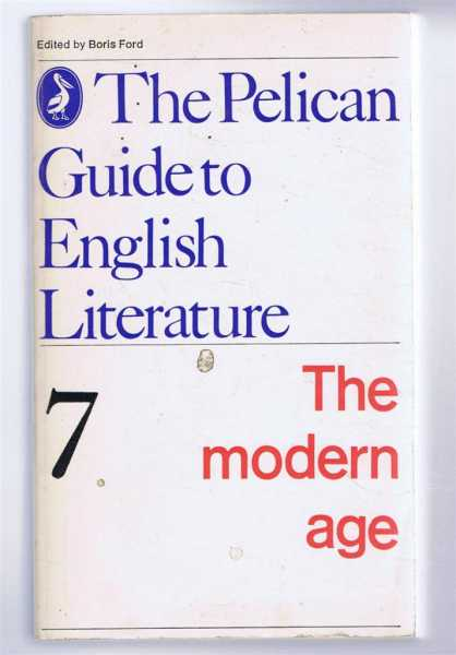 The Modern Age. The Pelican Guide to English Language No. 7, edited by Boris Ford