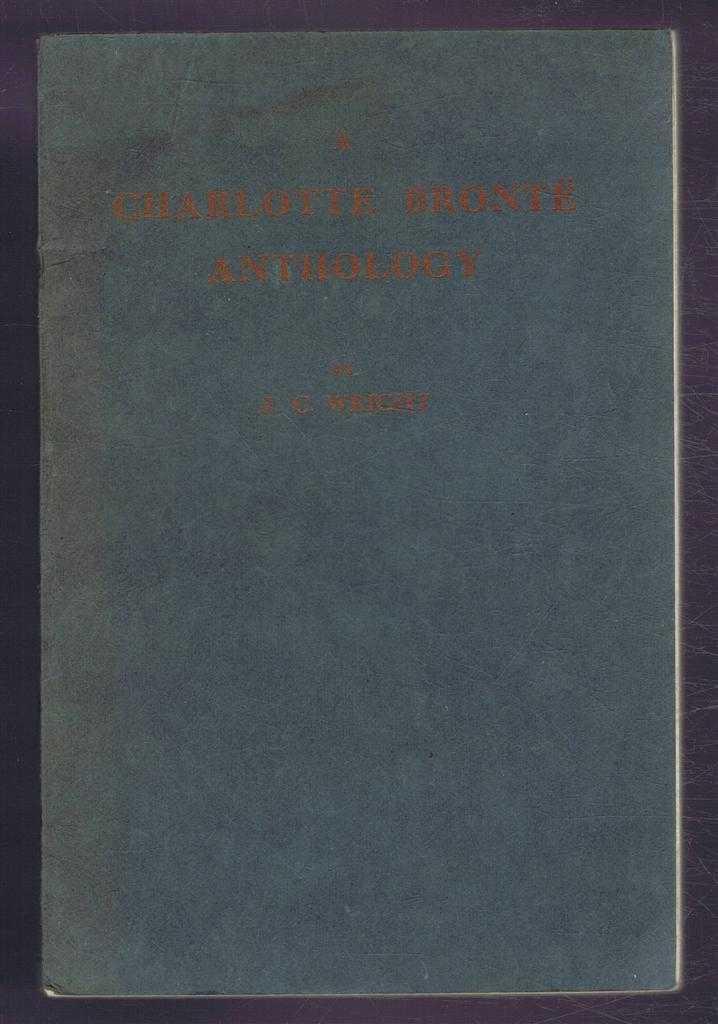 J C WRIGHT - A Charlotte Bronte Anthology