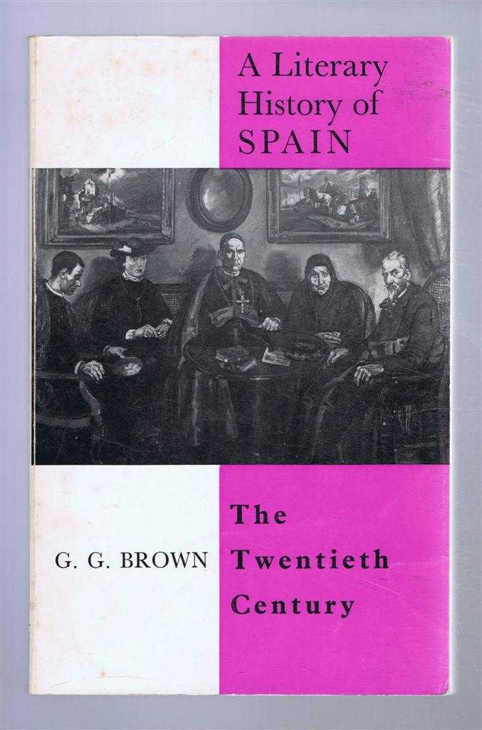 A Literary History of Spain: The Twentieth Century, G G Brown