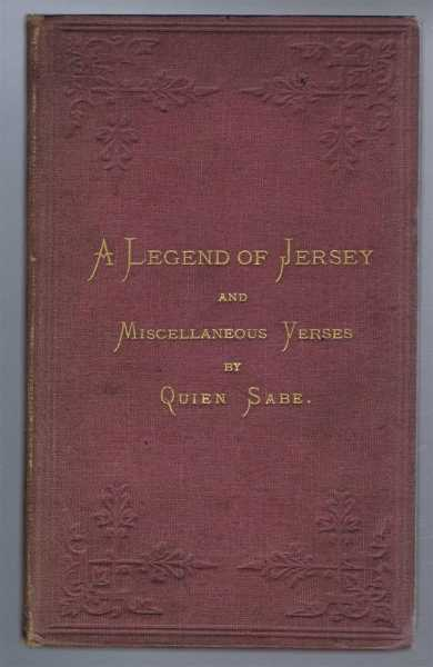 A Legend of Jersey and Miscellaneous Verses, Quien Sabe