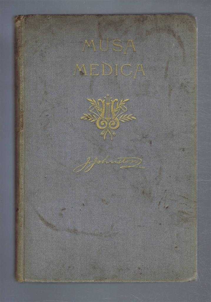 Musa-Medica: A Sheaf of Song and Verse, J Johnston