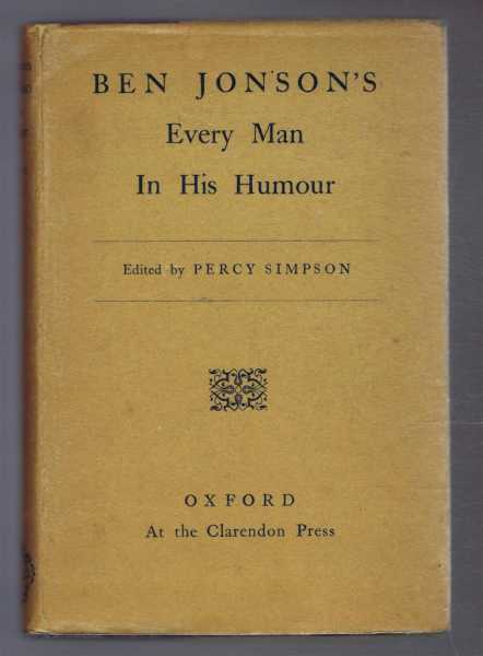Ben Jonson's Every Man in His Humour, Ben Jonson, edited by Percy Simpson