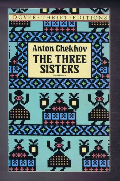 The Three Sisters, Anton Chekhov edited by Philip Smith