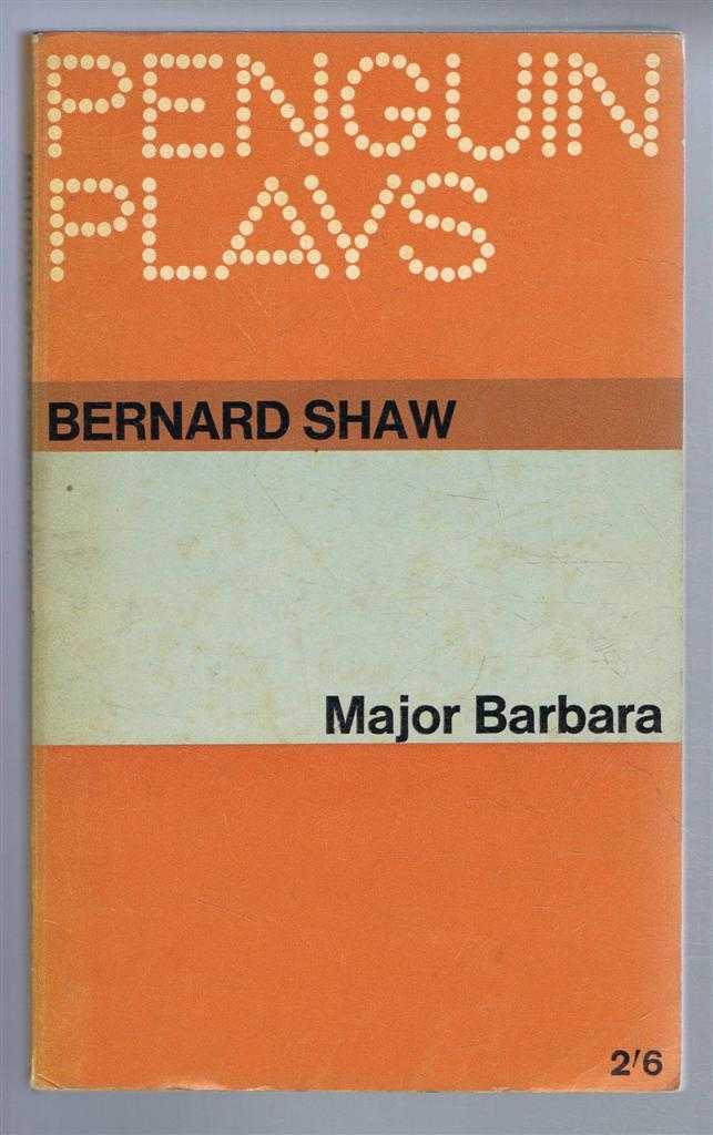 Major Barbara, Bernard Shaw