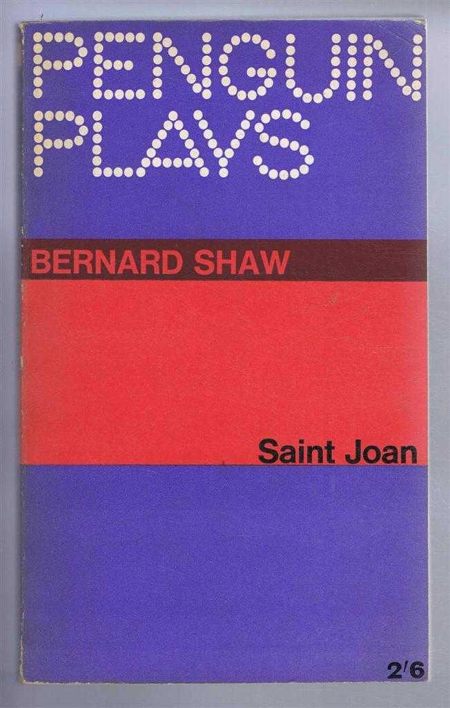 Saint Joan, A Chronicle Play in Six Scenes and an Epilogue, Bernard Shaw