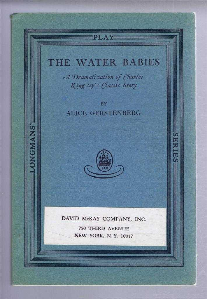 The Water Babies, a Dramatization of Charle Kingsley's Classic Story, Alice Gerstenberg