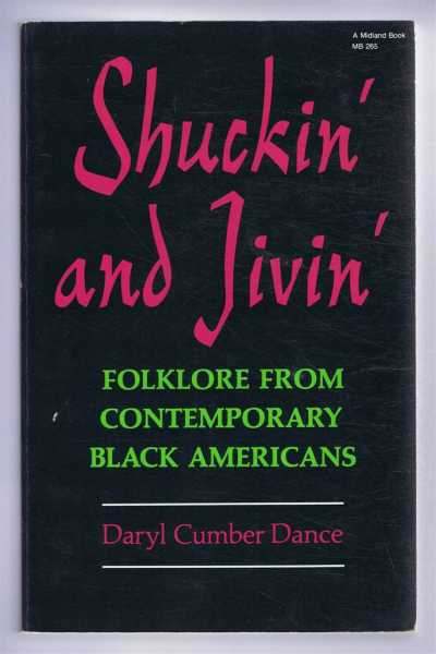 DANCE, DARYL CUMBER - Shuckin' and Jivin': Folklore from Contemporary Black Americans