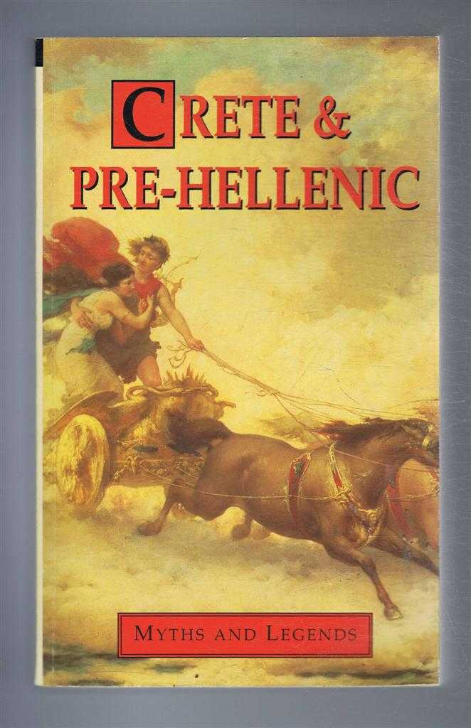 Crete and Pre-Hellenic Myths and Legends, Donald A Mackenzie