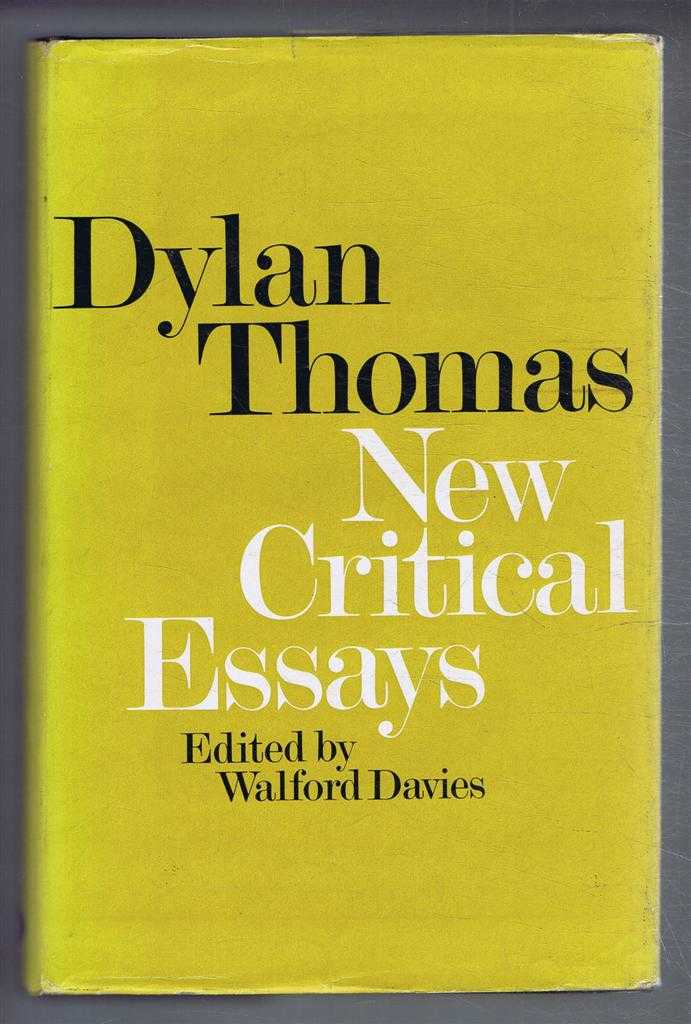 New Critical Essays, Dylan Thomas, edited by Walford Davies