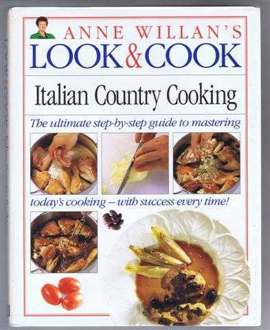 Anne Willan's Look & Cook Italian Country Cooking, Anne Willan