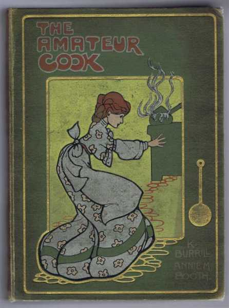 The Amateur Cook, Katharine Burrill; Annie M Booth. illustrated by Mabel L Atwell