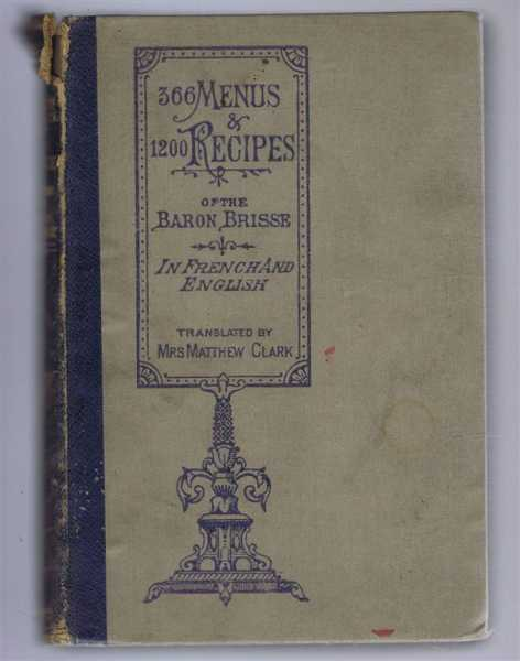 366 Menus and 1200 Recipes of the Baron Brisse in French and English, Baron Brisse, Mrs Edith Matthew Clark