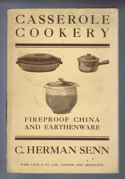 Casserole Cookery. Fireproof China and Earthenware, C Herman Senn